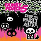 Family Force 5 - Keep The Party Alive (EP)