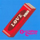 Outrageous Cherry - Our Love Will Change The World