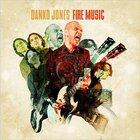 Danko Jones - Fire Music (Deluxe Version)