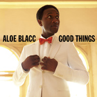 Aloe Blacc - Good Things (Deluxe Edition)