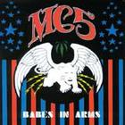MC5 - Babes In Arms (Remastered 1998)