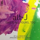 Alt-J - This Is All Yours Too (EP)