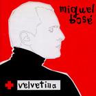 Miguel Bose - Velvetina