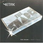 Metric - The Shade (I Want It All)