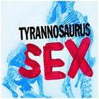 Tyrannosaurus Sex (CDS)