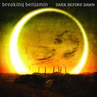 Breaking Benjamin - Dark Before Dawn