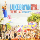Luke Bryan - Spring Break... The Set List CD1