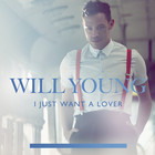 Will Young - I Just Want A Lover (MCD)
