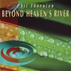 Beyond Heavens River