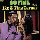 Ike & Tina Turner - So Fine (Remastered 2014)