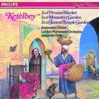 Albert Ketèlbey: In A Persian Market, In A Monastery Garden, In A Chinese Temple Garden