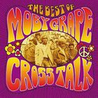 Moby Grape - Crosstalk (The Best Of Moby Grape)