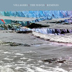 Villagers - The Waves (Remixes) (CDS)