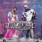 Raw Breed - Call Da Police