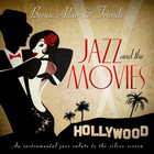 Jazz And The Movies: An Instrumental Jazz Salute To The Silver Screen