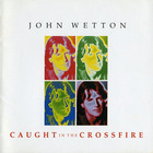 John Wetton - Caught In The Crossfire (Vinyl)