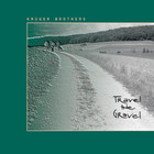Kruger Brothers - Travel The Gravel