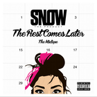 Snow Tha Product - The Rest Comes Later