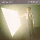John Foxx - Metamatic (Deluxe Edition 2007) CD1