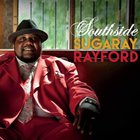Sugaray Rayford - Southside