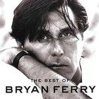 Bryan Ferry - The Best Of Bryan Ferry