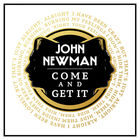 John Newman - Come And Get It (CDS)