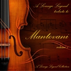 A Lounge Legend Tribute To Mantovani