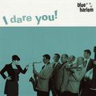 Blue Harlem - I Dare You!