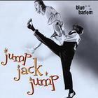 Blue Harlem - Jump Jack Jump
