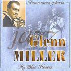 Glenn Miller - My Blue Heaven