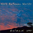 Golana - Walk Between Worlds