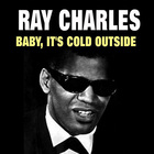 Ray Charles - Baby, It's Cold Outside