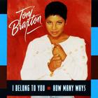 Toni Braxton - I Belong To You-How Many Ways (MCD)