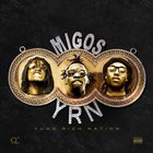 Migos - Yung Rich Nation