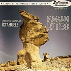 Ìxtahuele - Pagan Rites