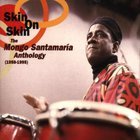Skin On Skin: Mongo Santamaria Anthology 1958-1995 CD2