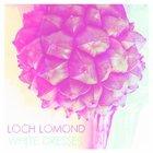Loch Lomond - White Dresses (EP)