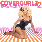 Rupaul Presents Covergurlz2