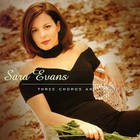 Sara Evans - Three Cords And The Truth