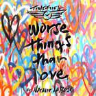 Worse Things Than Love (CDS)