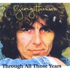 George Harrison - Through All Those Years