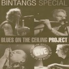 Bintangs Special - Blues On The Ceiling Project (Live)