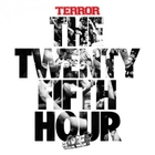 Terror - The 25Th Hour (Limited Edition)