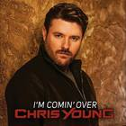 Chris Young - I'm Comin' Over (CDS)