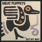 Meat Puppets - Out My Way (EP)