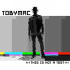 tobyMac - This Is Not A Test (Deluxe Edition)