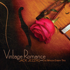 Vintage Romance (With The Mason Embry Trio)
