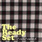 The Ready Set - Cascades (EP)