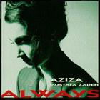 Aziza Mustafa Zadeh - Always