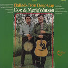 Doc Watson - Ballads From Deep Gap (Vinyl)
